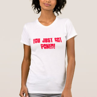 you just got PONED! T-Shirt