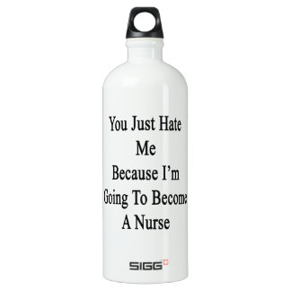 You Just Hate Me Because I'm Going To Become A Nur SIGG Traveller 1.0L Water Bottle
