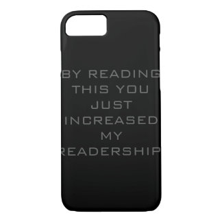 You Just Increased My Readership Phone Case