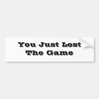 You Just Lost The Game Bumper Sticker