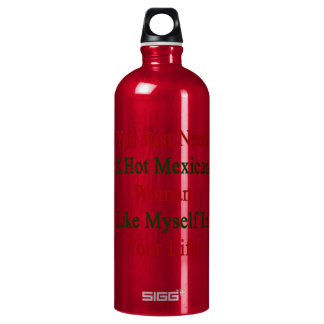 You Just Need A Hot Mexican Woman Like Myself In Y SIGG Traveller 1.0L Water Bottle
