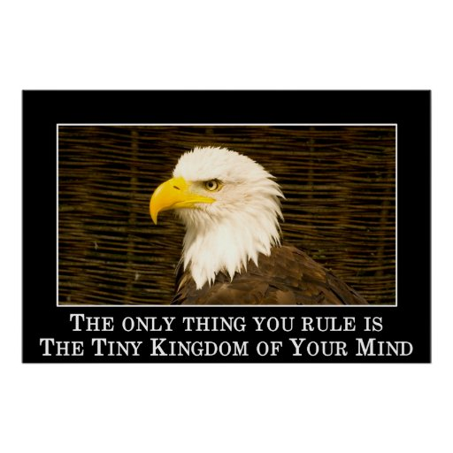 You just rule the tiny kingdom of your mind print