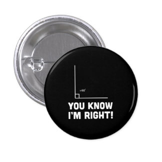 You Know I'm Right 3 Cm Round Badge