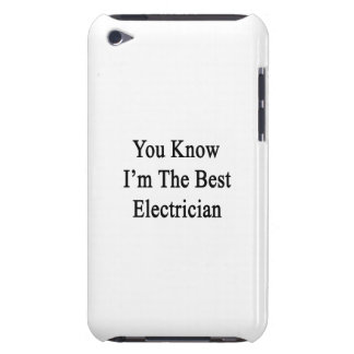 You Know I'm The Best Electrician Case-Mate iPod Touch Case