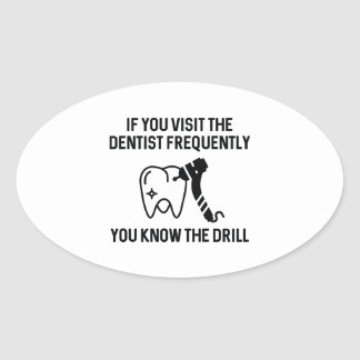 You Know The Drill Oval Sticker