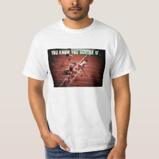 You Know You Hurdle If... T-Shirt