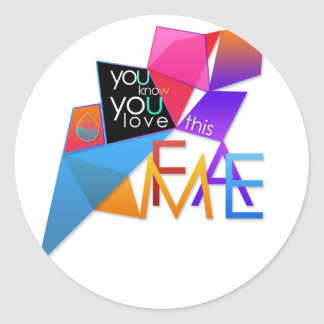 (You Know You Love This) FAME Round Sticker