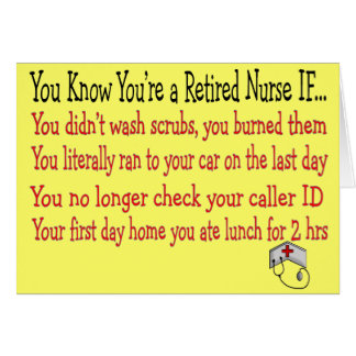 You know you're a RETIRED NURSE IF... Card