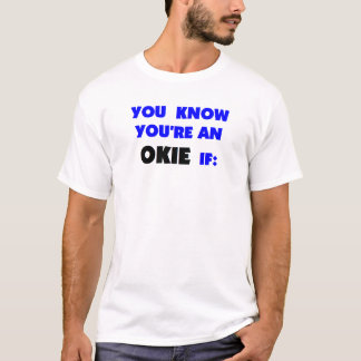 You Know You're an Okie T-Shirt