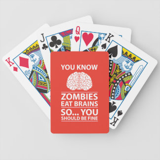 You Know - Zombies Eat Brains Joke Bicycle Playing Cards