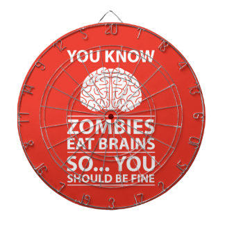 You Know - Zombies Eat Brains Joke Dartboard