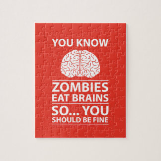 You Know - Zombies Eat Brains Joke Jigsaw Puzzle
