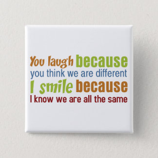 You laugh, I Smile 15 Cm Square Badge