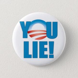 You Lie! 6 Cm Round Badge