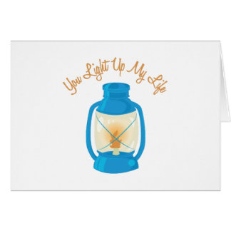 You Light Up My Life Greeting Cards
