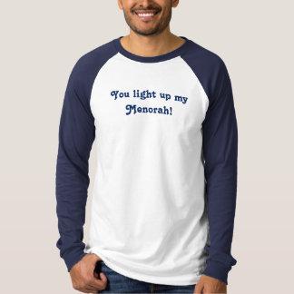 You light up my Menorah! Hanukkah Chanukah T Shirt