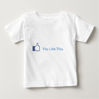 You Like This baby Baby T-Shirt