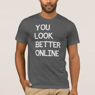 YOU LOOK BETTER ONLINE CATFISH SHIRT