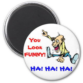 you look funny 6 cm round magnet