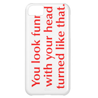 you-look-funny-opt-red.png iPhone 5C cover