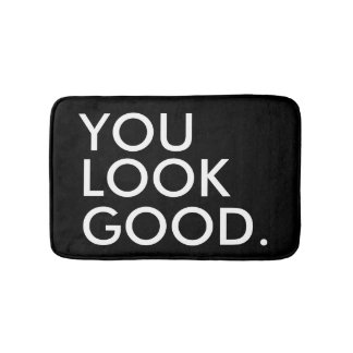 You look good funny hipster humor quote saying bath mats