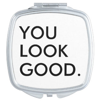 You look good funny hipster humor saying quote mirror for makeup
