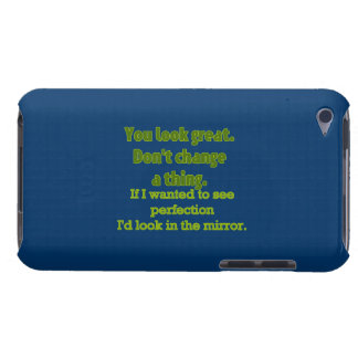 """You Look Great..."" Barely There iPod Case"