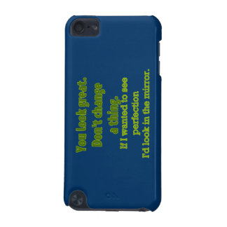 """You Look Great..."" iPod Touch (5th Generation) Case"