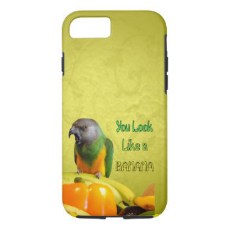 You Look Like a Banana Senegal Parrot and Fruit iPhone 7 Case