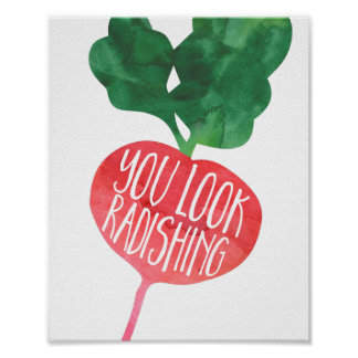You Look Radishing | Veggie Pun Kitchen Poster