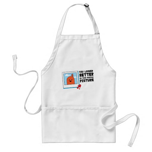 You Looked Better in Your Dating Profile Picture Aprons