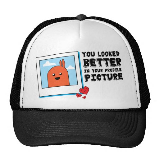 You Looked Better in Your Dating Profile Picture Mesh Hat