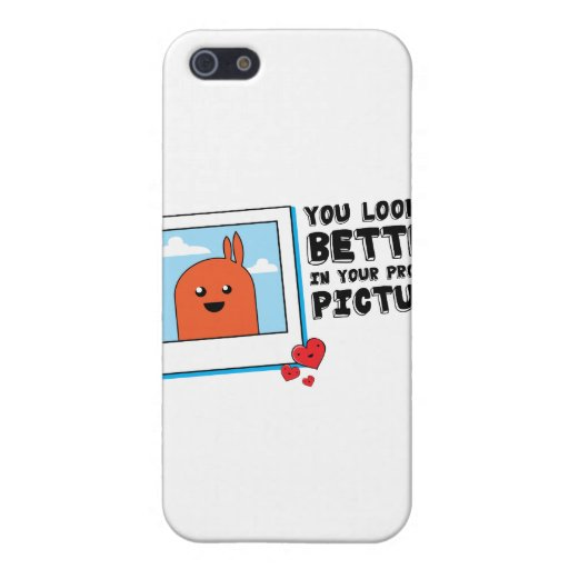 You Looked Better in Your Dating Profile Picture iPhone 5 Cases