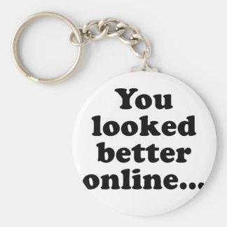 You Looked Better Online Basic Round Button Key Ring