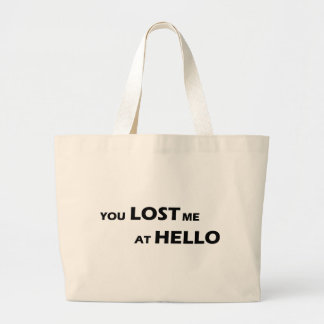 You Lost Me At Hello Canvas Bags