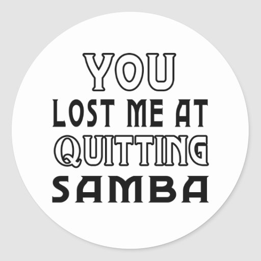 You Lost Me At Quitting Samba Dance Sticker