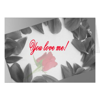 You love me! greeting card