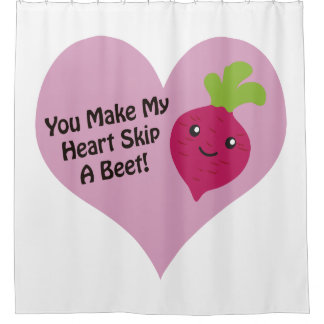 You Make My Heart Skip A Beet Shower Curtain