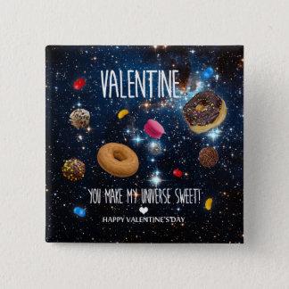 You make my universe sweet Valentine 15 Cm Square Badge