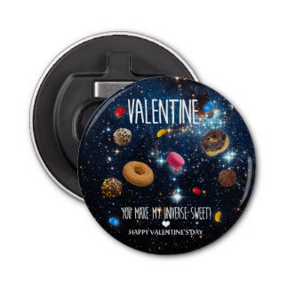 You make my universe sweet Valentine Bottle Opener