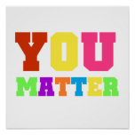 You Matter Rainbow Colours 2 Poster