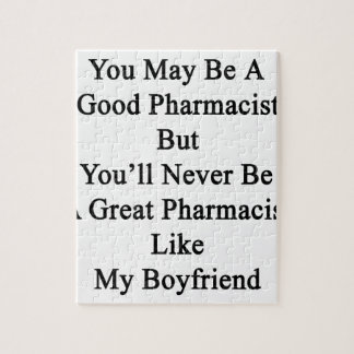 You May Be A Good Pharmacist But You'll Never Be A Jigsaw Puzzle