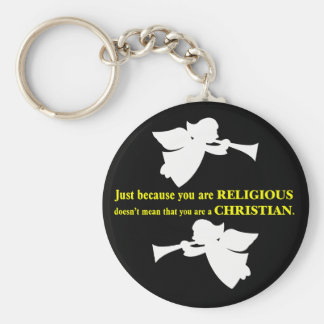 You may be religious but you aren't a Christian Basic Round Button Key Ring