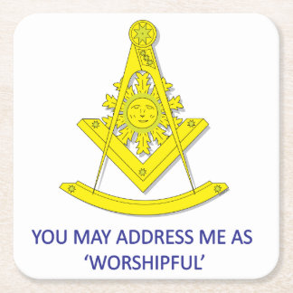 YOU MAY CALL ME 'WORSHIPFUL' SQUARE PAPER COASTER