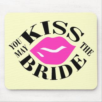 YOU MAY KISS THE BRIDE MOUSEPAD