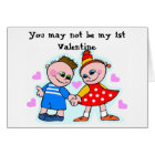 You may not be my 1st Valentine... Card