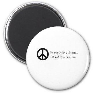 You May Say I'm a Dreamer 6 Cm Round Magnet