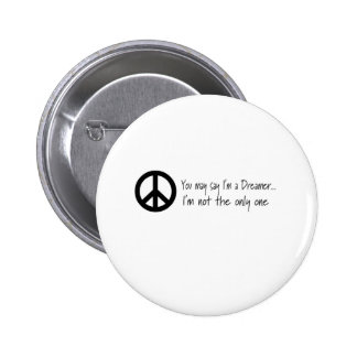 You May Say I'm a Dreamer 6 Cm Round Badge