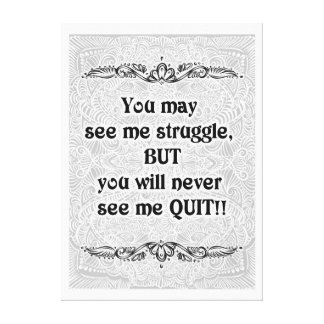 You may see me struggle - Positive Quote´s Canvas Print