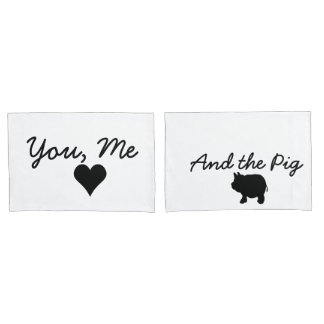You, Me and the Pig Pillowcase
